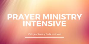 Prayer Ministry Intensive